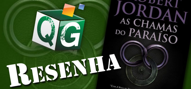 Resenha: Roda do Tempo Livro 5 – As Chamas do Paraíso